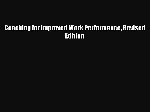 Download Coaching for Improved Work Performance Revised Edition Ebook Online