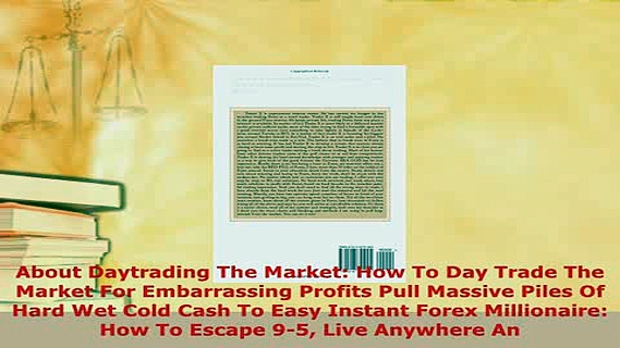 PDF  About Daytrading The Market How To Day Trade The Market For Embarrassing Profits Pull Read Online