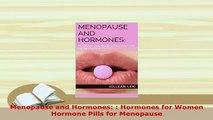 Download  Menopause and Hormones Hormones for Women Hormone Pills for Menopause PDF Full Ebook