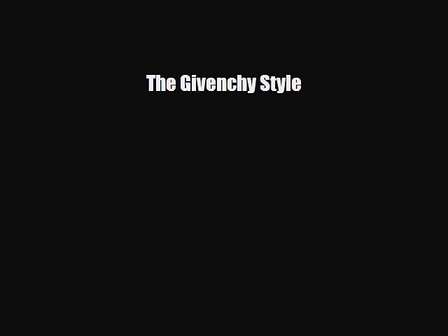 [PDF] The Givenchy Style Read Online