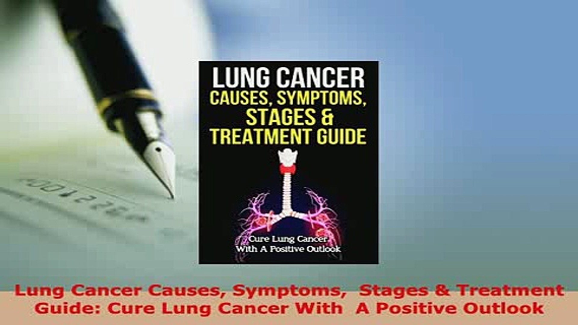 Download Lung Cancer Causes Symptoms Stages Treatment Guide Cure Lung  Cancer With A Positive PDF Online
