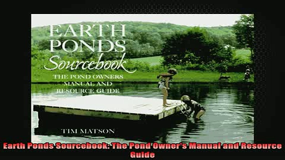 READ book  Earth Ponds Sourcebook The Pond Owners Manual and Resource Guide Full Free