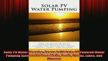 DOWNLOAD FREE Ebooks  Solar PV Water Pumping How to Build Solar PV Powered Water Pumping Systems for Deep Wells Full Free