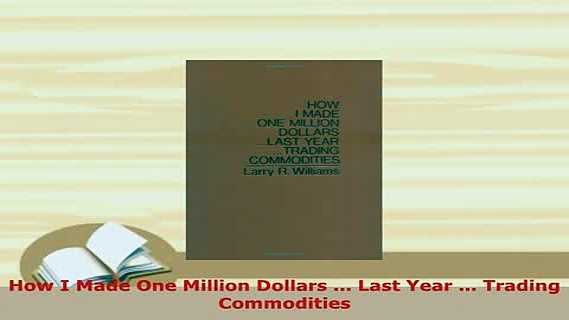 PDF  How I Made One Million Dollars  Last Year  Trading Commodities Read Online