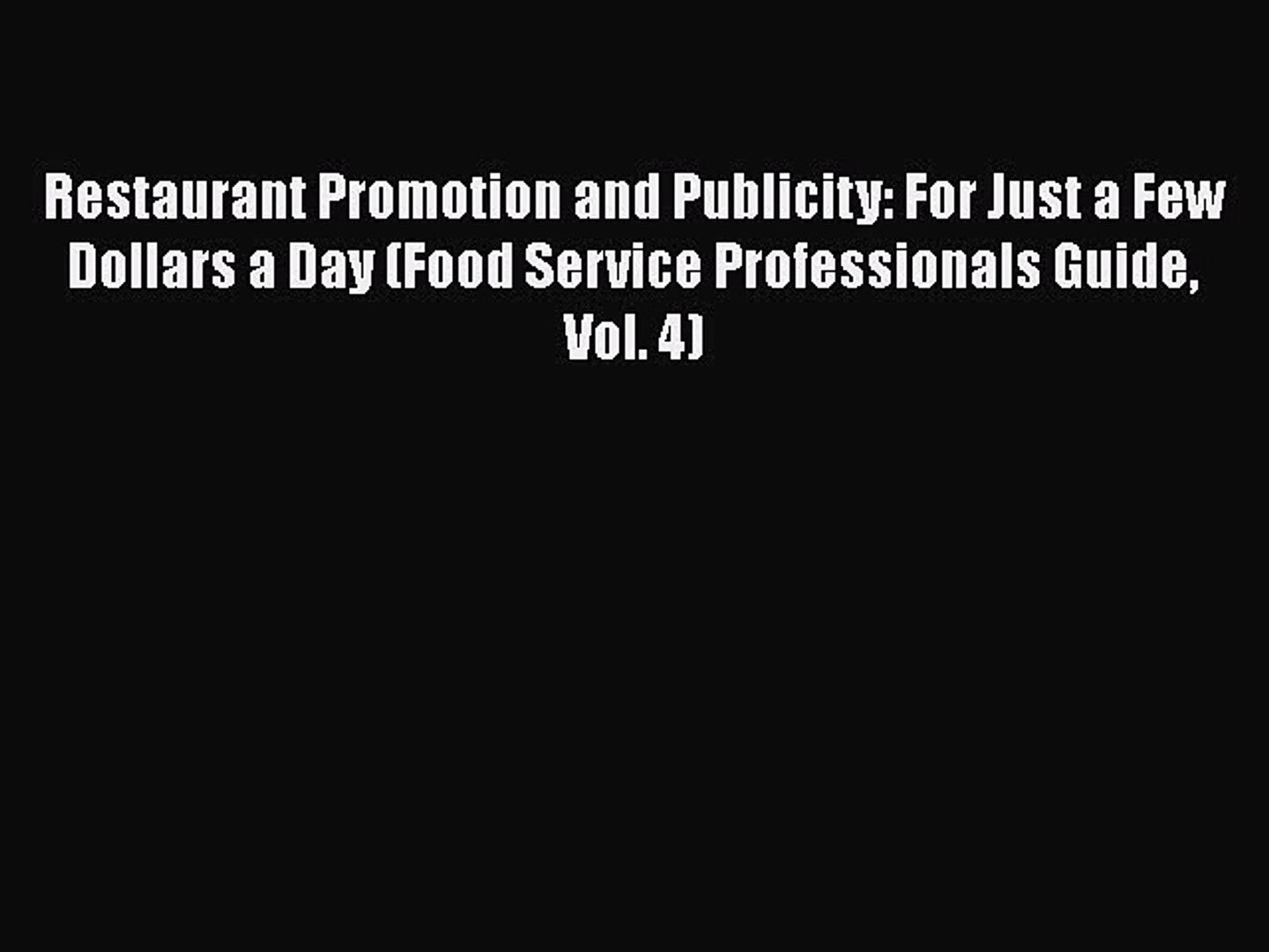 [Read book] Restaurant Promotion and Publicity: For Just a Few Dollars a Day (Food Service