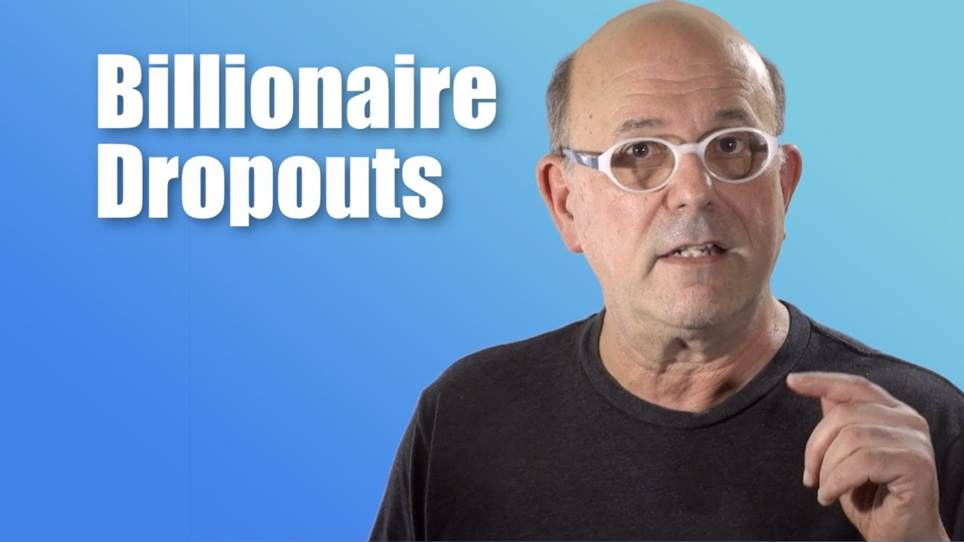 Billionaires Dropouts - High School Dropouts Who Made Billions and Became Billionaires of the World