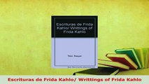 Download  Escrituras de Frida Kahlo Writtings of Frida Kahlo PDF Full Ebook