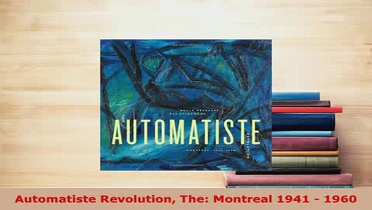 Montreal 1941-1960 The Automatiste Revolution
