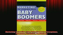 READ book  Marketing to LeadingEdge Baby Boomers Perceptions Principles Practices Predictions Online Free