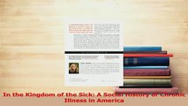 Read  In the Kingdom of the Sick A Social History of Chronic Illness in America Ebook Free