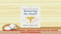 Read  Restoring the Healer Spiritual SelfCare for Health Care Professionals Ebook Free