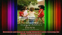 READ book  Movement and Dance in Young Childrens Lives Crossing the Divide Counterpoints  BOOK ONLINE