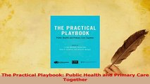 Read  The Practical Playbook Public Health and Primary Care Together Ebook Free