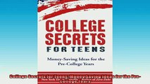 READ book  College Secrets for Teens Money Saving Ideas for the PreCollege Years  FREE BOOOK ONLINE