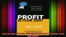 Downlaod Full PDF Free  Profit in Plain Sight The Five Principled Paths to Passion Profit and Growth Full EBook