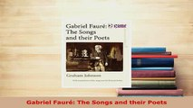 Download  Gabriel Fauré The Songs and their Poets  EBook