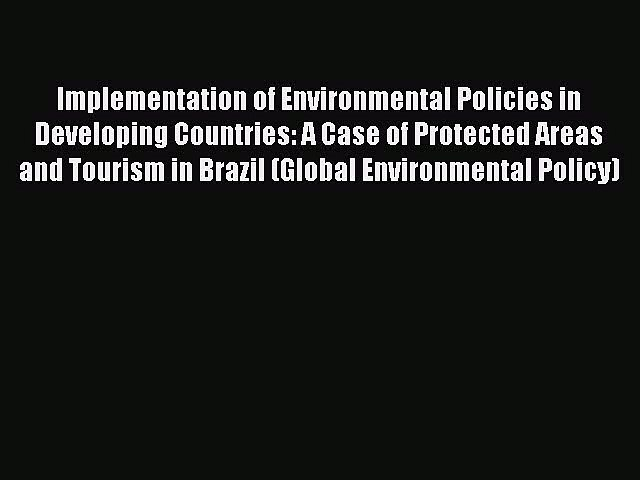 Read Implementation of Environmental Policies in Developing Countries: A Case of Protected