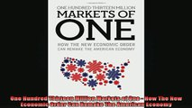 READ book  One Hundred Thirteen Million Markets of One  How The New Economic Order Can Remake The Full Free