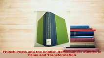 Download  French Poets and the English Renaissance Studies in Fame and Transformation  Read Online
