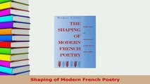 PDF  Shaping of Modern French Poetry  Read Online