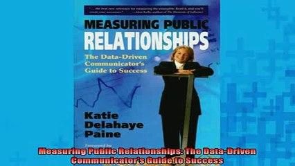 Downlaod Full PDF Free  Measuring Public Relationships The DataDriven Communicators Guide to Success Full EBook