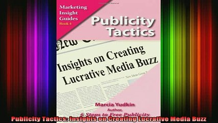 READ book  Publicity Tactics Insights on Creating Lucrative Media Buzz Online Free