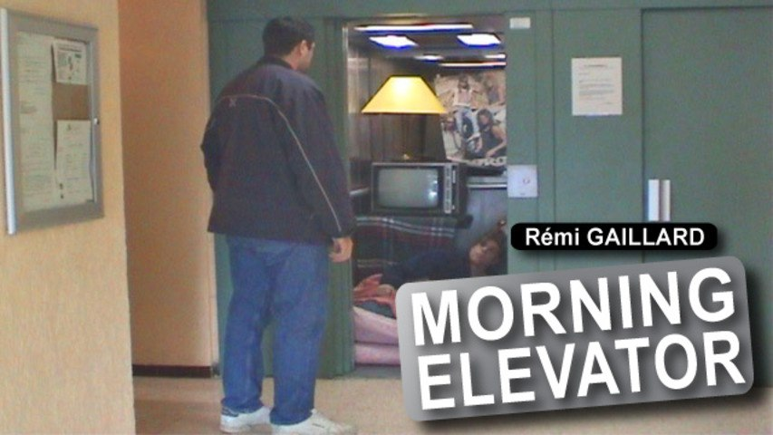 Morning Ascenseur (Rémi Gaillard)
