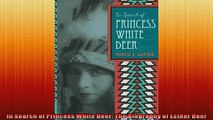 Enjoyed read  In Search of Princess White Deer The Biography of Esther Deer