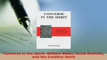 PDF  Converse in the Spirit William Blake Jacob Boehme and the Creative Spirit Free Books