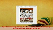 PDF  Tips for Baking Cakes Cookies and Pastries Tips fpr Baking and Cooking Book 1 Download Online