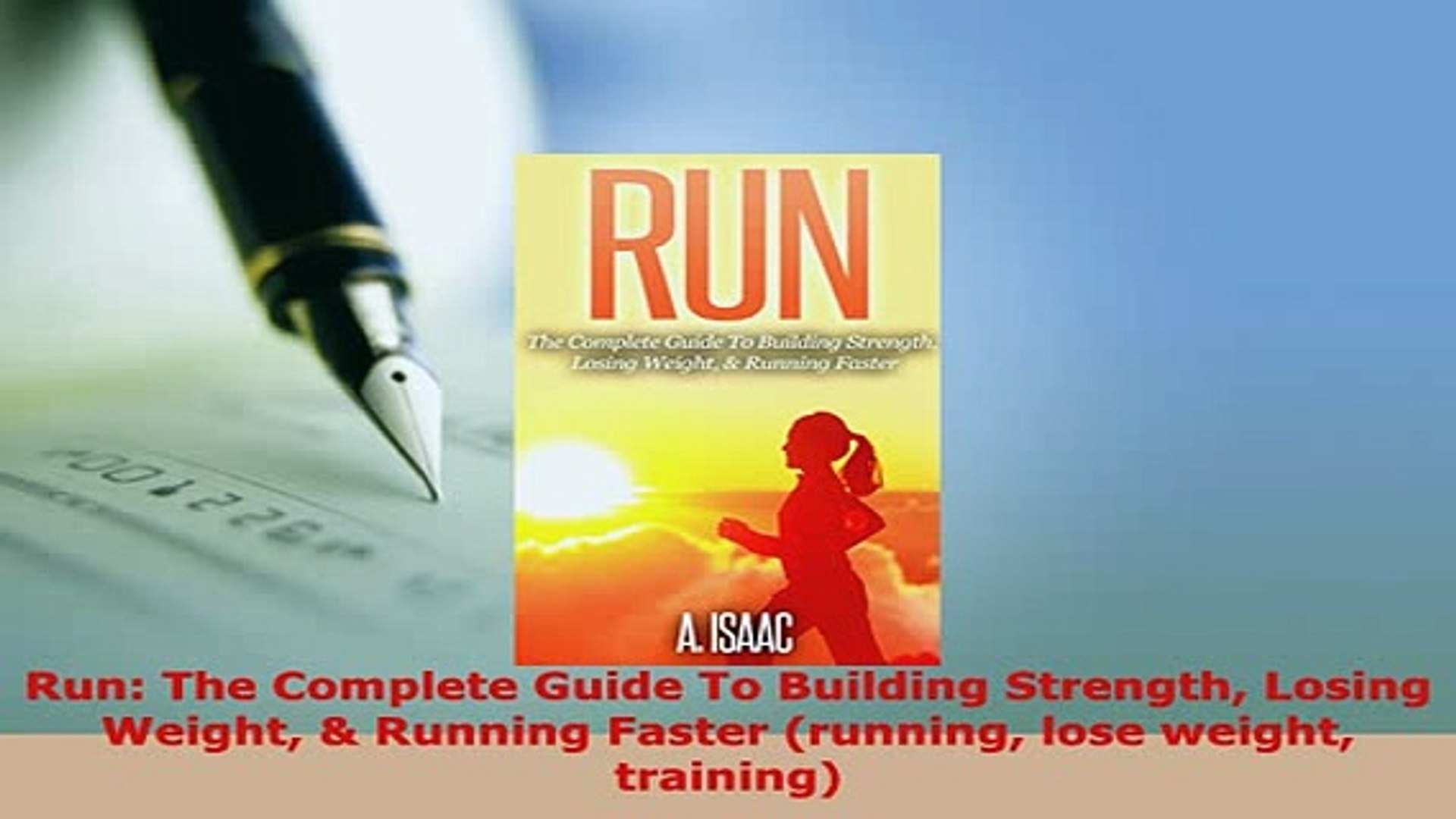 Download Run The Complete Guide To Building Strength Losing Weight Running Faster Running Lose Ebook
