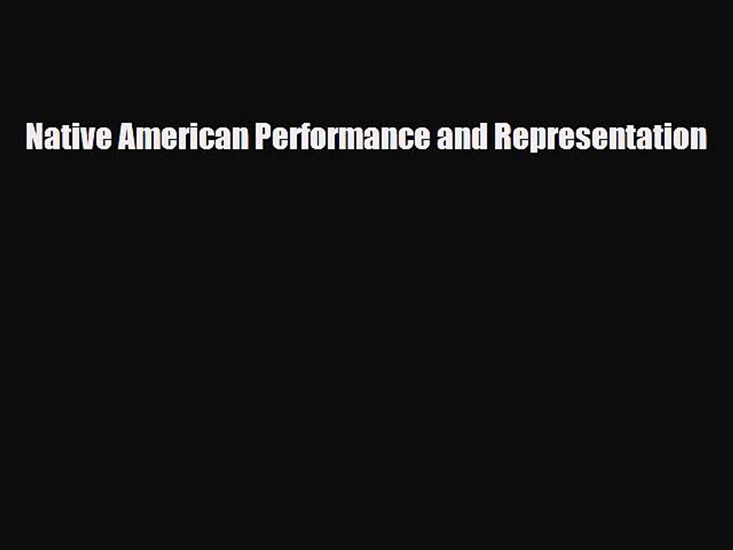 Native American Performance and Representation