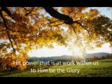 Now To Him Who Is Able ~ Ephesians 3:20 Bernie Armstrong Music - Ephesians 3 v 20