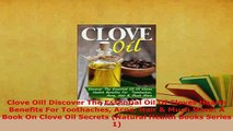 PDF  Clove Oil Discover The Essential Oil Of Cloves Health Benefits For Toothaches Acne Hair   Read Online