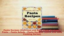 PDF  Pasta Recipes Delicious and Easy Pasta Recipes Pasta  Pasta Salads  Pasta Recipes PDF Online