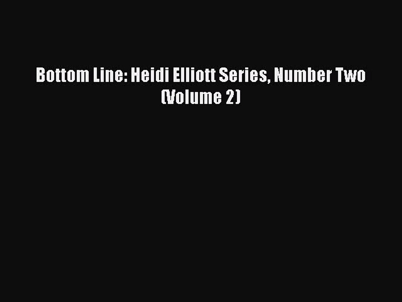 [PDF] Bottom Line: Heidi Elliott Series Number Two (Volume 2) [Download] Full Ebook