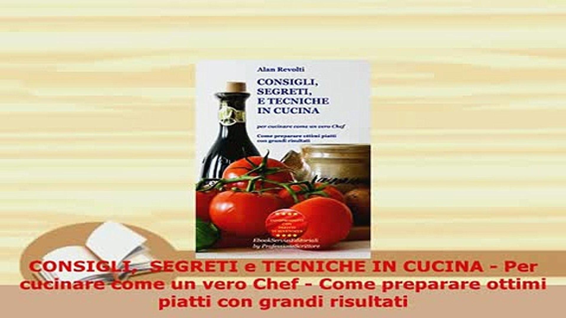 PDF CONSIGLI SEGRETI e TECNICHE IN CUCINA Per cucinare come un vero Chef  Come preparare Download Full Ebook