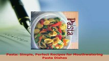 Download  Pasta Simple Perfect Recipes for Mouthwatering Pasta Dishes Download Online
