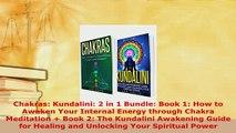 PDF  Chakras Kundalini 2 in 1 Bundle Book 1 How to Awaken Your Internal Energy through  EBook