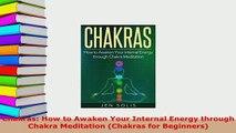 PDF  Chakras How to Awaken Your Internal Energy through Chakra Meditation Chakras for  EBook