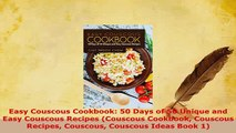 PDF  Easy Couscous Cookbook 50 Days of 50 Unique and Easy Couscous Recipes Couscous Cookbook Read Full Ebook