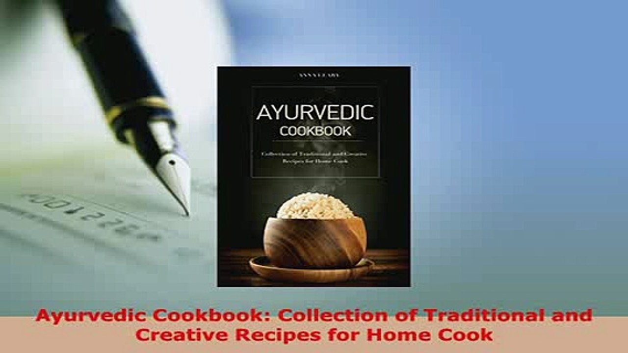 Download Ayurvedic Cookbook Collection of Traditional and Creative Recipes  for Home Cook PDF Online