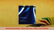 PDF  Skateboarding Subcultures Sites and Shifts  EBook