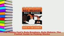 PDF  The Motley Fools Rule Breakers Rule Makers The Foolish Guide to Picking Stocks Download Full Ebook