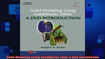 Free Full PDF Downlaod  Solid Modeling Using SolidWorks 2004 A DVD Introduction Full Ebook Online Free