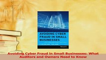 Read  Avoiding Cyber Fraud in Small Businesses What Auditors and Owners Need to Know Ebook Free