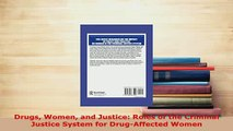 Download  Drugs Women and Justice Roles of the Criminal Justice System for DrugAffected Women  Read Online
