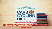 PDF  The Everything Guide to the Carb Cycling Diet An Effective Diet Plan to Lose Weight and Download Full Ebook