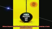 READ book  When Buyers Say No Essential Strategies for Keeping a Sale Moving Forward Full EBook