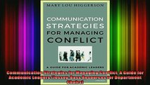 FREE DOWNLOAD  Communication Strategies for Managing Conflict A Guide for Academic Leaders JosseyBass  FREE BOOOK ONLINE